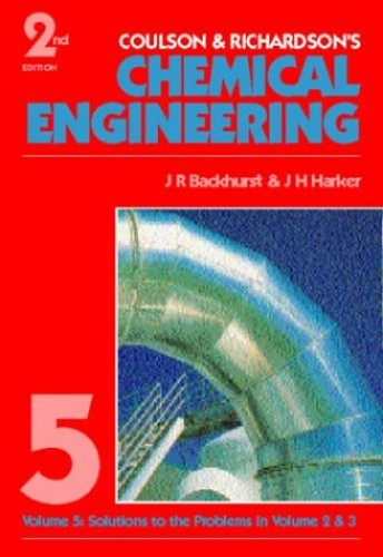 Coulson and Richardson's Chemical Engineering: v. 5: Solutions to the Problems in Volume 2 by J. M. Coulson