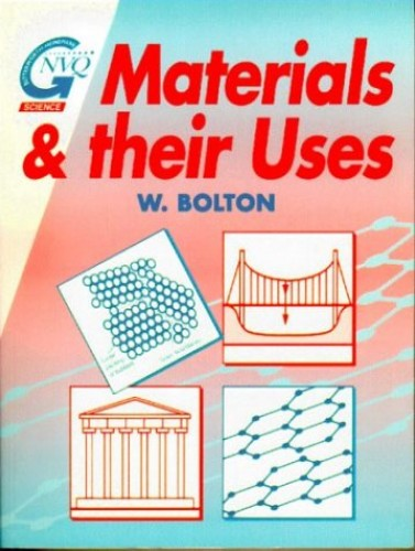 Materials and Their Uses by W. Bolton