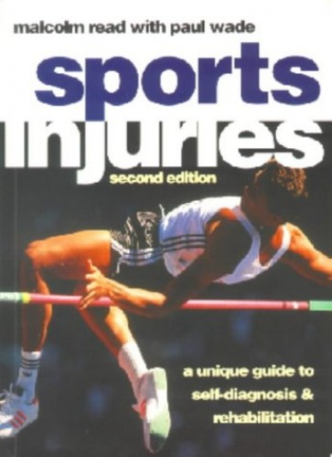 Sports Injuries: A Unique Guide to Self-diagnosis and Rehabilitation by Malcolm T. F. Read