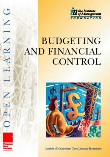 Budgeting and Financial Control by Institute of Management