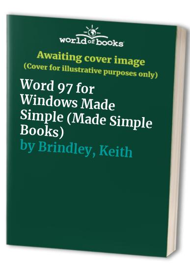 Word 97 for Windows Made Simple by Keith Brindley