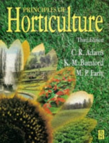 Principles of Horticulture by Charles Adams