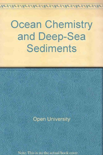 Ocean Chemistry and Deep-Sea Sediments by Open University