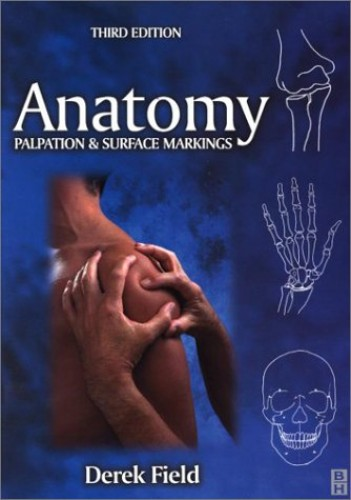 Anatomy: Palpation and Surface Markings by Derek Field