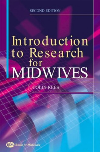 introduction to research for midwives paperback Read an introduction to research for midwives by colin rees with rakuten kobo this title is now available under isbn 9780702051654 printed book plus pageburst™ access.