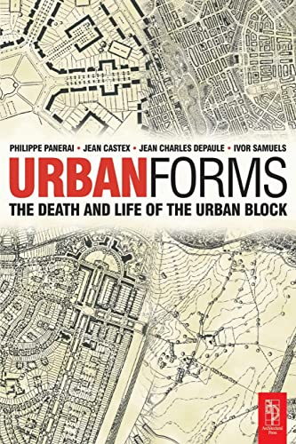 Urban Forms: The Death and Life of the Urban Block by Philippe Panerai