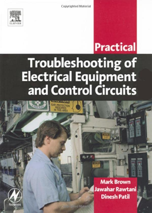 Practical Troubleshooting of Electrical Equipment and Control Circuits by Mark Brown