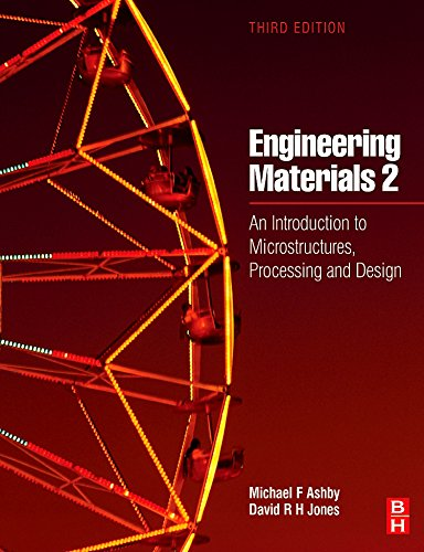 Engineering Materials 2: an Introduction to Microstructures, Processing and Design by Michael Ashby