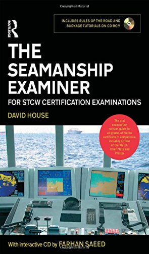 The Seamanship Examiner: For STCW Certification Examinations by David J. House
