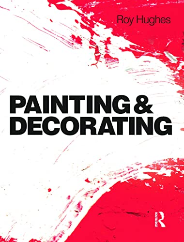 Painting and Decorating by Roy Hughes (Section Leader for Painting & Decorating, Newcastle College)