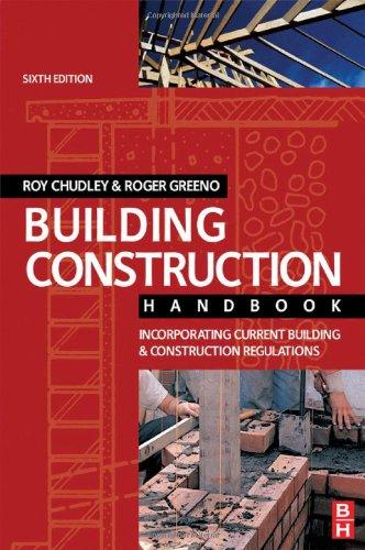 Building Construction Handbook: Incorporating Current Building and Construction Regulations by R. Chudley
