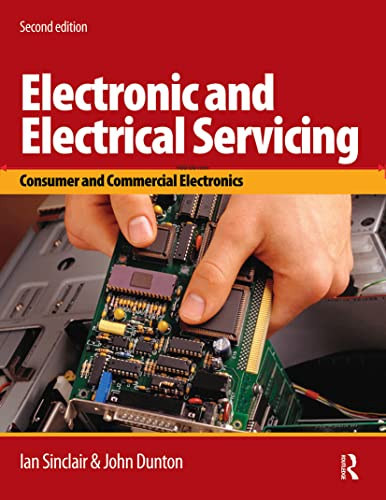 Electronic and Electrical Servicing: Consumer and Commercial Electronics by Ian Robertson Sinclair