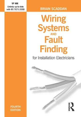 Wiring Systems and Fault Finding: For Installation Electricians by Brian Scaddan