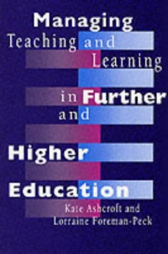 Managing Teaching and Learning in Further and Higher Education by Professor Kate Ashcroft