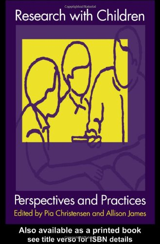 Research with Children: Perspectives and Practices by Pia Christensen