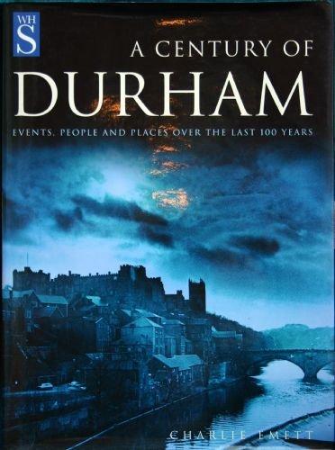 A Century of Durham by Charlie Emett