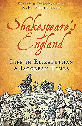 Shakespeare's England: Life in Elizabethan & Jacobean Times by Ron Pritchard