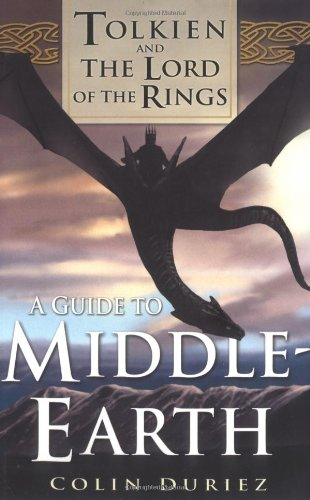 A Guide to Middle Earth: Tolkien and The Lord of the Rings by Colin Duriez