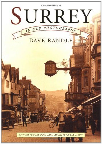 Surrey in Old Photographs: by Dave Randle