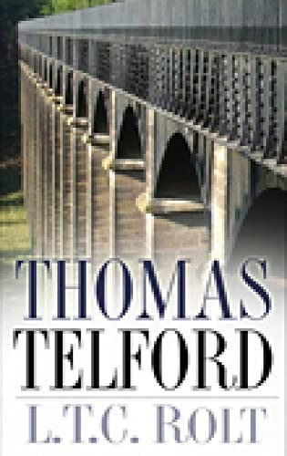 Thomas Telford by L. T. C. Rolt