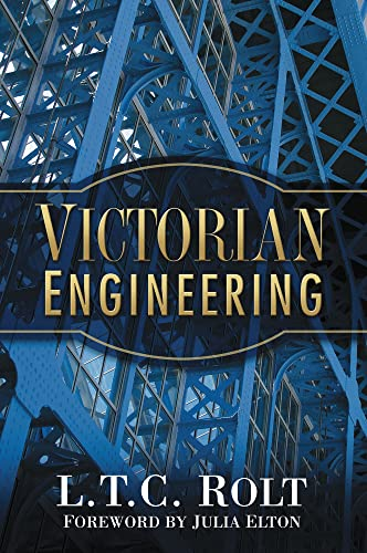 Victorian Engineering by L. T. C. Rolt