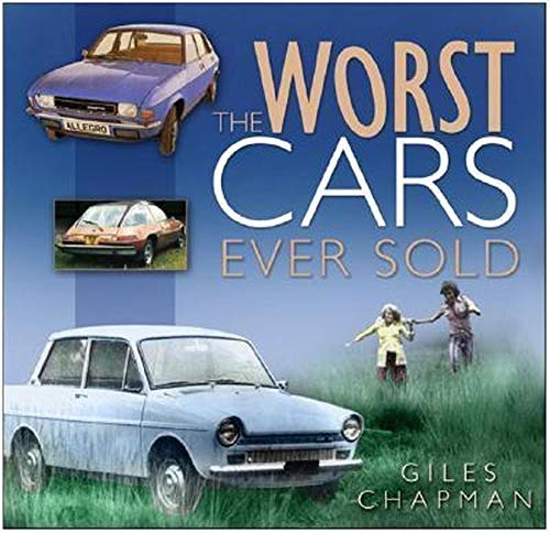 The Worst Cars Ever Sold by Giles Chapman