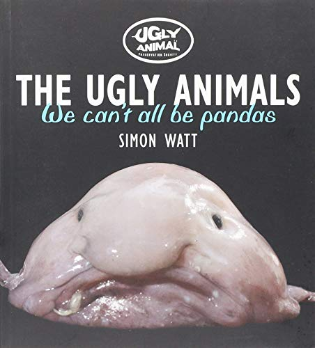 The Ugly Animals by Simon Watt