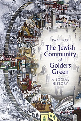 The Jewish Community of Golders Green: A Social History by Pam Fox