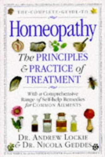 The Complete Guide to Homeopathy by Andrew Lockie