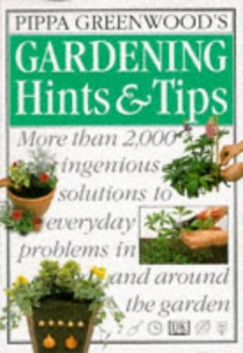Ultimate Book of Gardening Hints and Tips by Pippa Greenwood