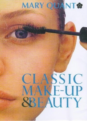 Classic Make Up & Beauty Book by Mary Quant