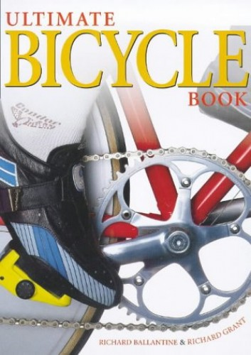 Ultimate Bicycle Book by Richard Ballantine