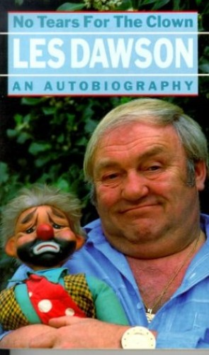 No Tears for the Clown: An Autobiography by Les Dawson