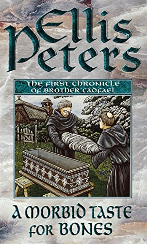 A Morbid Taste for Bones: The First Chronicle of Brother Cadfael by Ellis Peters