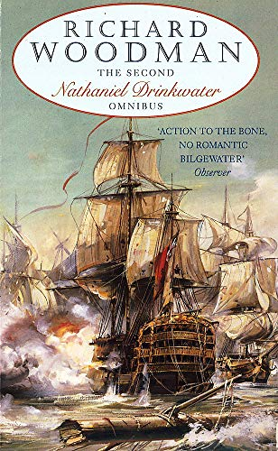 """The Second Nathaniel Drinkwater Omnibus: """"Bomb Vessel"""", """"The Corvette"""", """"1805"""" by Richard Woodman"""