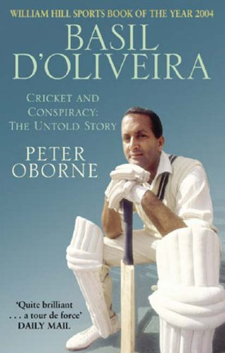 Basil D'Oliveira: Cricket and Controversy by Peter Oborne