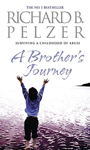 A Brother's Journey: Surviving a Childhood of Abuse by Richard B. Pelzer