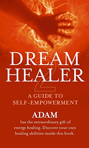 DreamHealer 2: A Guide to Self-empowerment by Adam