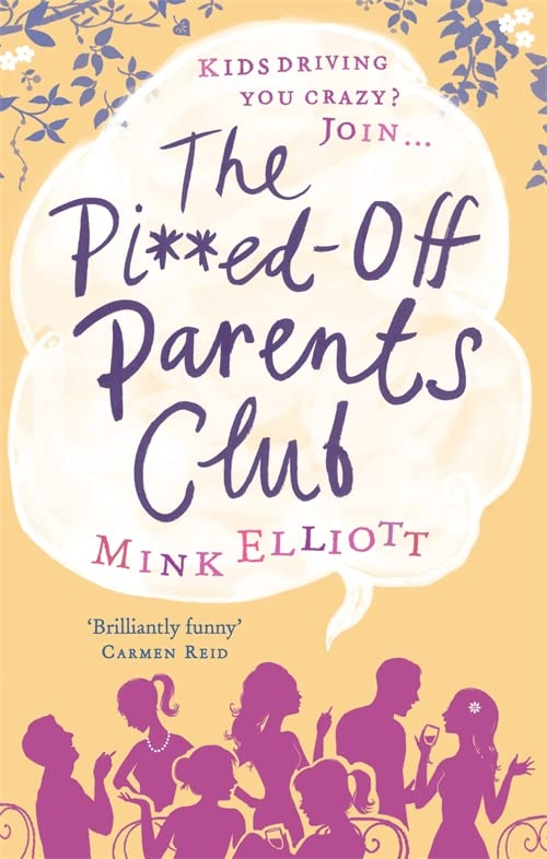 The Pissed-off Parents Club by Mink Elliott