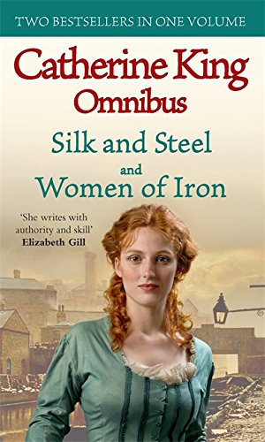 Silk and Steel: AND Women of Iron by Catherine King