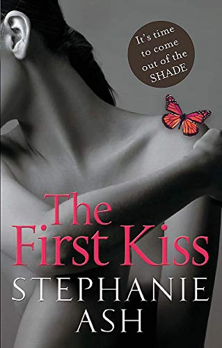 The First Kiss by Stephanie Ash