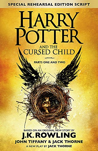 Harry Potter and the Cursed Child - Parts One & Two (Special Rehearsal Edition): The Official Script Book of the Original West End Production: Parts I & II by J. K. Rowling