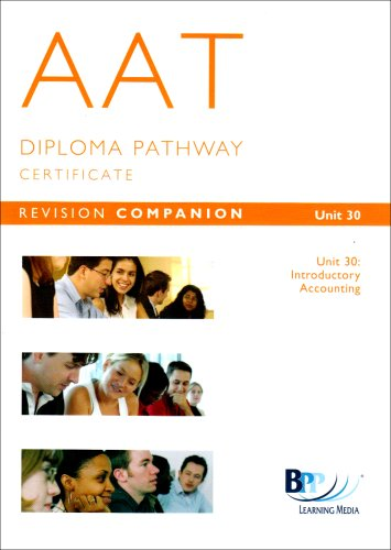 AAT - Unit 30 Introductory Accounting: Revision Companion: Unit 30 by BPP Learning Media