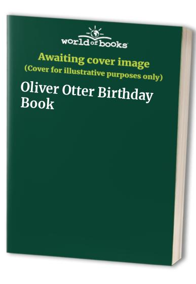 Oliver Otter Birthday Book by Kate Veale