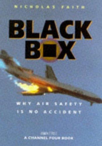 Black Box: Aircrash Detectives - Why Air Safety is No Accident by Nicholas Faith