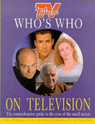 """TV Times"" Who's Who on Television: 2000 by Anthony Hayward"