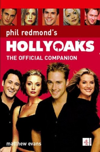 Hollyoaks: The Official Companion by Matthew Evans