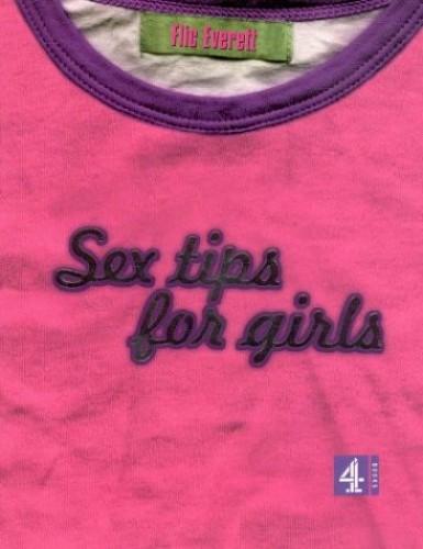 Sex Tips for Girls by Flic Everett