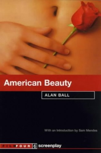 American Beauty: Screenplay by Alan Ball