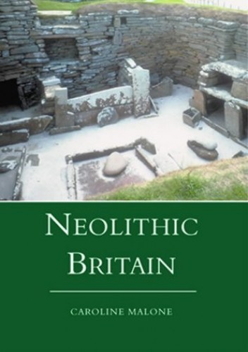 Neolithic Britain by Caroline Malone